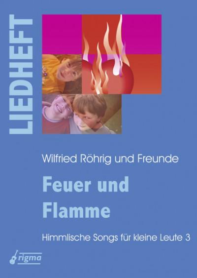 rigma | Feuer und Flamme - Himmlische Songs für kleine Leute 3 | Liedheft 008