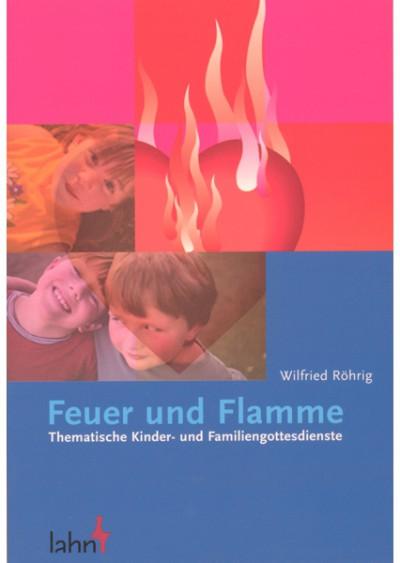 rigma | Feuer und Flamme - Themaische Kinder- und Familiengottesdienste | Werkbuch 408