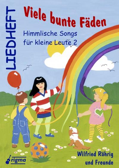rigma | Viele bunte Fäden - Himmlische Songs für kleine Leute 2 | Liedheft 005