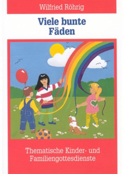rigma | Viele bunte Fäden - Theamtische Kinder- und Familiengottesdienste | Werkbuch 405