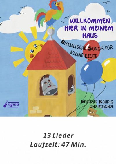 rigma | Willkommen hier in meinem Haus - Himmlische Songs für kleine Leute | CD 102