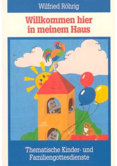 rigma | Willkommen hier in meinem Haus - Thematische Kinder- und Familiengottesdienste | Werkbuch 402