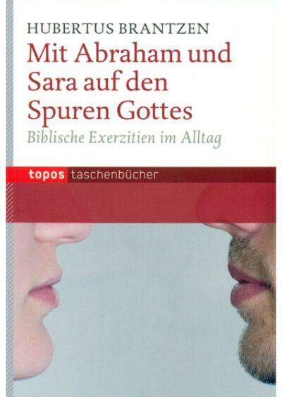 rigma | Mit Abraham und Sara auf den Spuren Gottes - Biblische Exerzitien im Alltag | Hubertus Brantzen