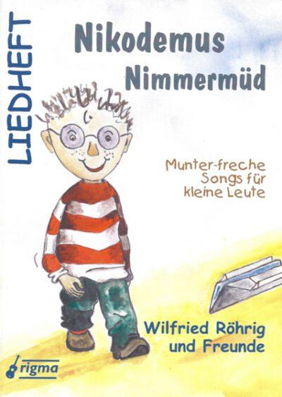 rigma | Nikodemus Nimmermüd | Liedheft 004