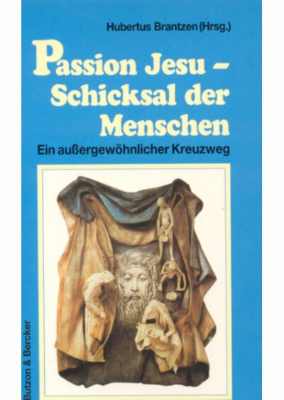 rigma | Passion Jesu - Schicksal der Menschen | Ein außergewöhnlicher Kreuzweg | Hubertus Brantzen (Hrsg.)