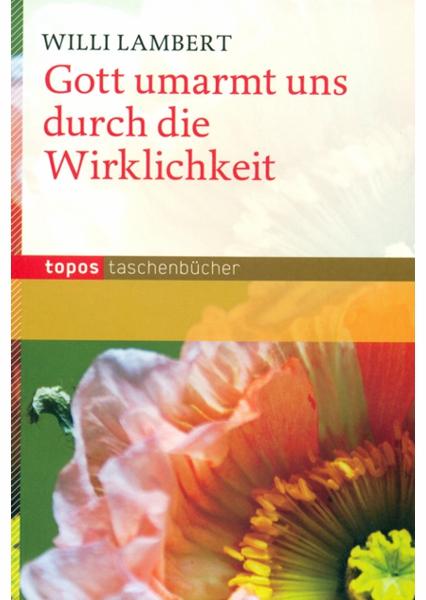rigma_GOTT_UMARMT_UNS_DURCH_DIE_WIRKLICHKEIT_BU_938