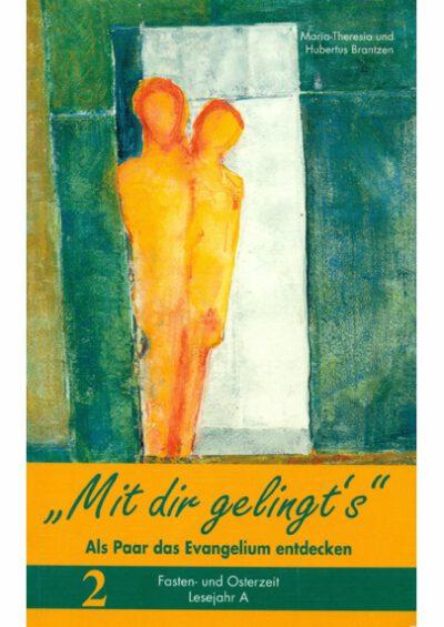 rigma | Mit dir gelingt's | Band 2 | Maria-Theresia u. Hubertus Brantzen
