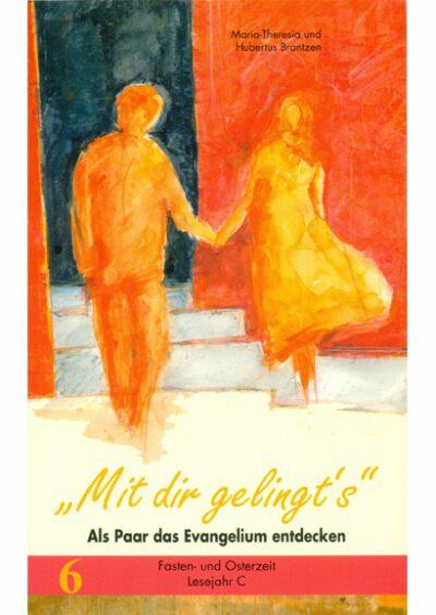rigma | Mit dir gelingt's | Band 6 | Maria-Theresia u. Hubertus Brantzen