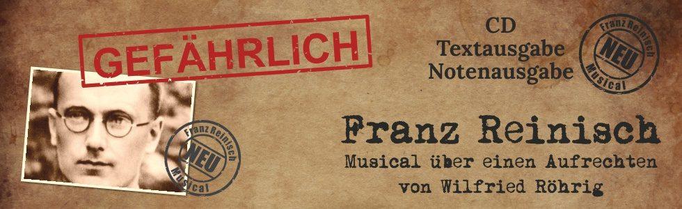 GEFÄHRLICH Franz Reinisch | Musical | Banner