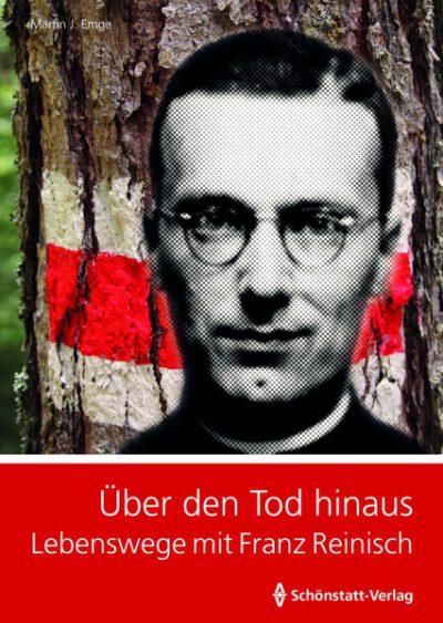 Über den Tod hinaus - Lebenswege mit Franz Reinisch
